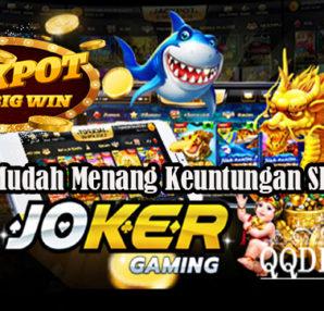 Peluang Mudah Menang Keuntungan Slot Online