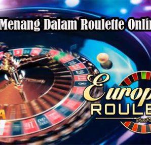 Tips Jitu Menang Dalam Roulette Online Resmi